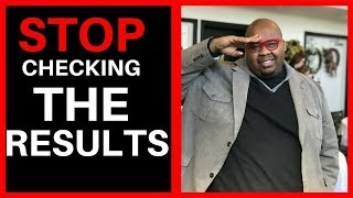 Stop Checking The Results | Motivation for success | 4th quarter lifestyle