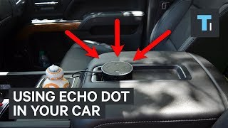 Turns out the Amazon Echo Dot makes an amazing car infotainment system