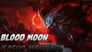 League Of Legends [Blood Moon Yasuo] Montage
