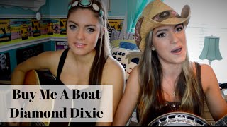 """Buy Me A Boat"" Chris Janson- Diamond Dixie Cover"
