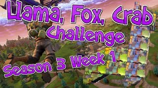 Llama, Fox, Crab! - Fortnite Season 3 Week 1 Challenge Tutorial!