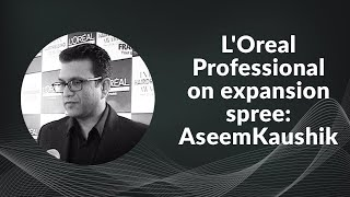L  Oreal Professional on expansion spree