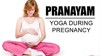 Yoga during Pregnancy - Pranayam