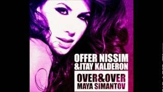 Offer Nissim & Itay Kalderon ft. Maya Simantov - Over & Over(Club Mix)