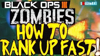 "Black Ops 3 Zombies: How To Rank Up FAST ""FULL GUIDE"" (BO3 FASTEST Way To Level Up in Zombies)"