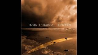 Watch Todd Thibaud Broken video