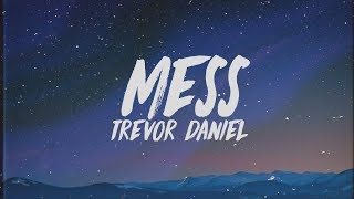 Trevor Daniel - Mess (Lyrics)