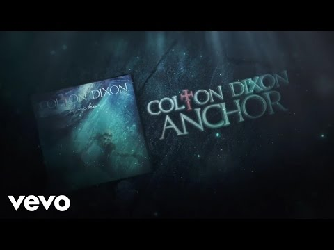 Colton Dixon - Anchor (Lyric)