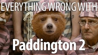 Everything Wrong With Paddington 2