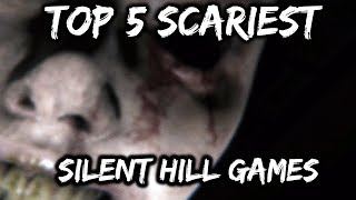 Top 5 Scariest Silent Hill Games (9K Subs Special)