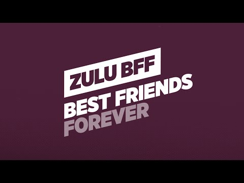 Zulu BFF – What's it all about?