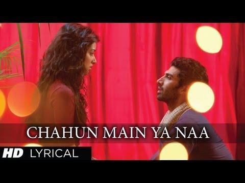 """""""Chahun Main Ya Naa"""" Aashiqui 2 Full Song With Lyrics   Aditya Roy Kapur, Shraddha Kapoor"""