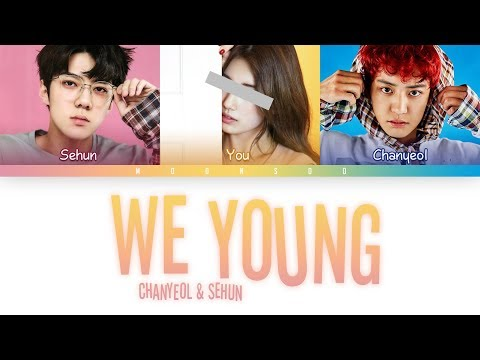 Chanyeol, Sehun (찬열, 세훈) – WE YOUNG [3 Members Ver.] + You As A Member (Color Coded Han|Rom|Eng]