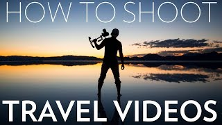 How to Shoot a Travel Video   Top 10 Tips