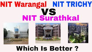 NIT Warangal vs NIT Trichy vs NIT Surathkal | Which is Better?