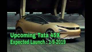 Upcoming Tata 45X   Expected Launch : 1-9-2019   Price : 6 Lakh*