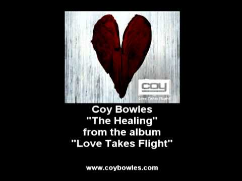 Coy Bowles- The Healing from the album