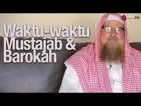 Ramadhan 2013: Waktu-waktu Barokah dan Mustajab - Syaikh Dr. Muhammad Musa Nasr
