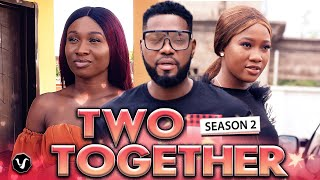 TWO TOGETHER SEASON 2 (Evergreen Hit Movie) 2020 Latest Nigerian Nollywood Movie Full HD