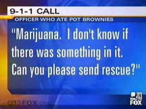 0 911 Call Cop Overdoses on Pot Brownies