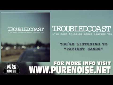 Troubled Coast &quot;Patient Hands&quot;