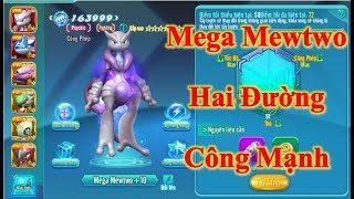 Làng Quái Thú - Mega Mewtwo 2 Đường Công Cực Mạnh | Kỹ Năng Gây Hiệu Ứng và Giải Hiệu Ứng Đều Có