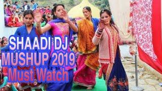 SHAADI DJ MUSHUP 2019||Must Watch||R Style||