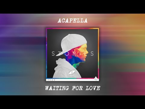 Avicii - Waiting For Love (Official Acapella)