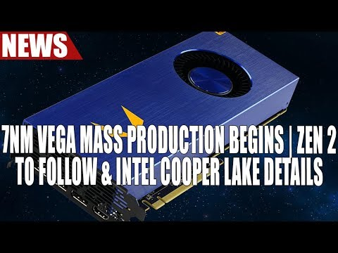 AMD - TSMC Begins Mass Production of 7nm Vega, Zen 2 to Follow   Intel Adds Cooper Lake To Roadmap