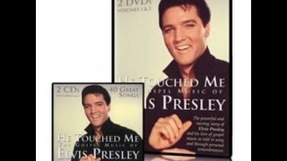 He Touched Me:  The Gospel Music of Elvis Presley Collection