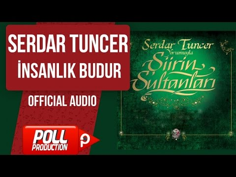 Serdar Tuncer - İnsanlık Budur - ( Official Audio )