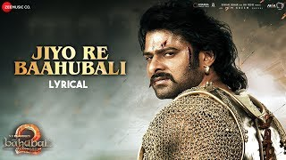 download lagu Jiyo Re Baahubali - Al  Baahubali 2 The gratis