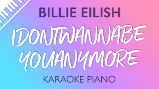 Idontwannabeyouanymore Piano Karaoke Instrumental Billie Eilish