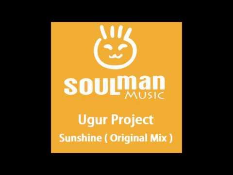 Ugur Project - Sunshine  Original Mix