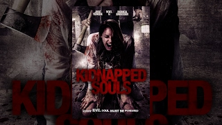 "Full Free Horror/Thriller - ""Kidnapped Souls"" - Free Wednesday Movie"