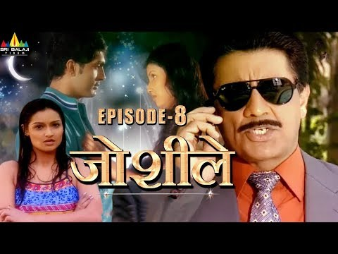 Joshiley Hindi Serial Episode - 8 | Deep Dhillan, Seeraj, Shalini Kapoor | Sri Balaji Video