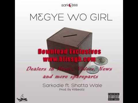 Sarkodie  Ft. Shatta Wale - Megye Wo Girl  (full Track Untaged) (prod  By Killbeatz) video