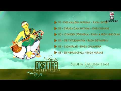 Dikshitar Masterpieces | Vol 3 | Audio Jukebox | Carnatic Vocal | Sudha Raghunathan