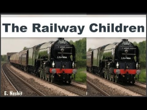 The Railway Children Audiobook by E. NESBIT   Full Audiobook with Subtitles
