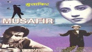 Musafir (1957)  Hindi Full Movie | Dilip Kumar, Kishore Kumar, Suchitra Sen | Hindi Classic Movies