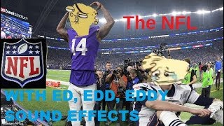 The NFL: but with Ed Edd and Eddy sound effects