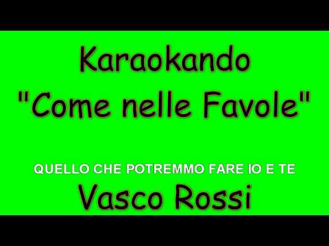 Karaoke Italiano - Come nelle Favole - Vasco Rossi ( Testo )