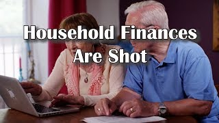 Household Finances Are Shot