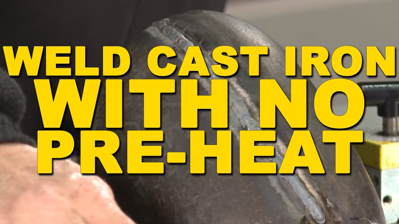 How To Weld Cast Iron Without Pre-heating