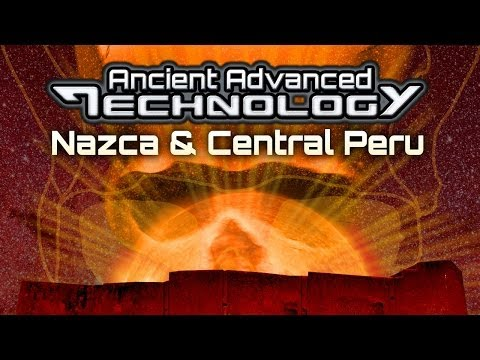 ANCIENT ADVANCED TECHNOLOGY In Nazca and Peru - FEATURE - Cat# U1142Y