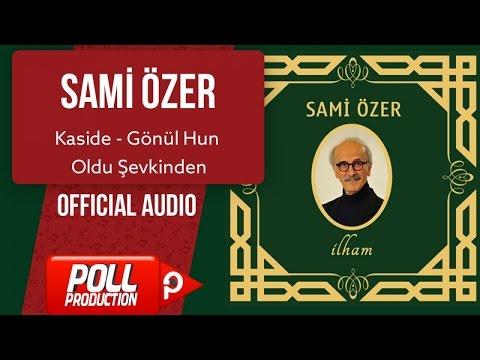 Sami Özer - Kaside - Gönül Hun Oldu Şevkinden - ( Official Audio )