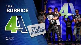 FILA DE PIADAS - BURRICE - #124 Participação Renato Albani