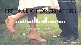 Uplifting | Orchestral - Free Music For Creators - 'Upper Class' - OurMusicBox