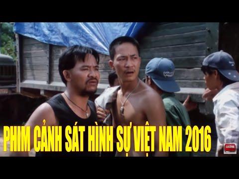 Phim Cảnh Sát Hình Sự Việt Nam 2016 | Lâm Tặc Lộng Hành Full HD | phim canh sat hinh su viet nam 2016