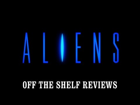 Aliens Review - Off The Shelf Reviews